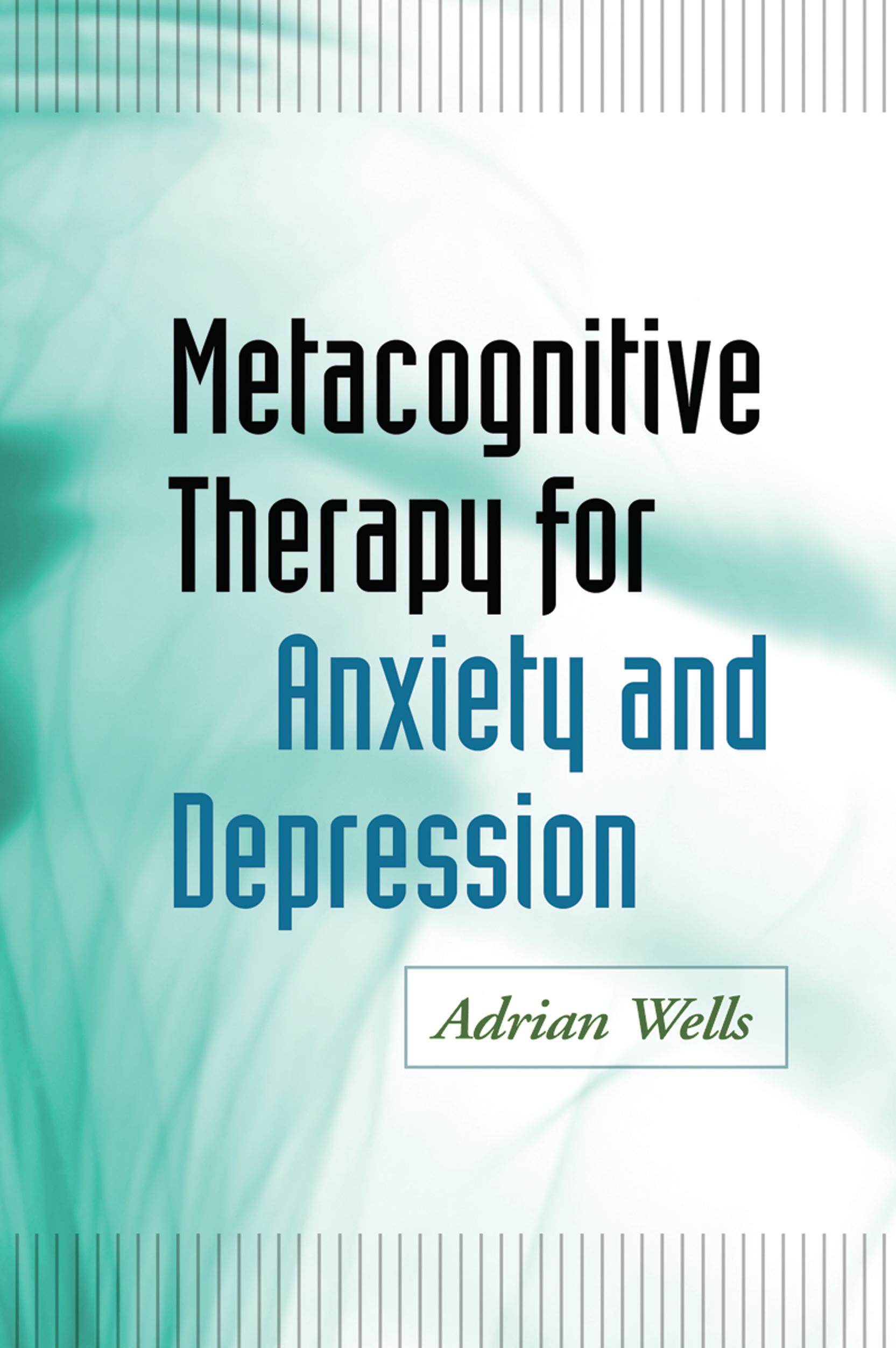 метакогнитивная терапия. матекогниции. эдриан уэллс.